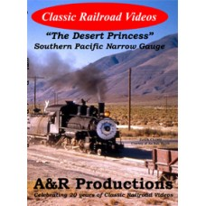 Desert Princess- The Southern Pacific Narrow Gauge