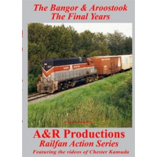 The Bangor & Aroostook the final Years