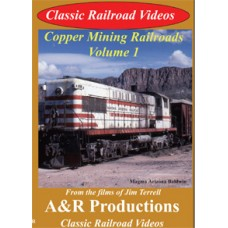Copper Mining Railroads Vol. 1