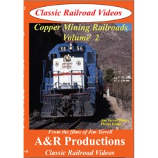 Copper Mining Railroads Vol. 2