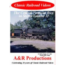 Central Vermont Railway in Steam Vol. II