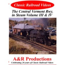 Central Vermont Railway in Steam Vol. III